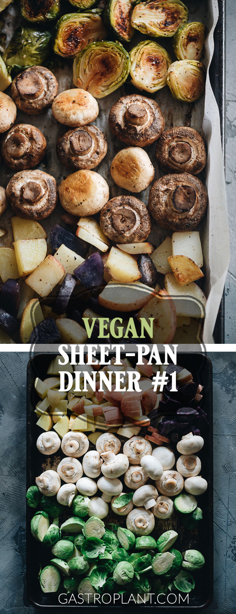 Easy Vegan Sheet Pan Dinner #1 | Brussels sprouts, mushrooms, and potatoes roasted perfectly together