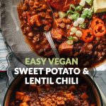 Easy vegan sweet potato and lentil chili