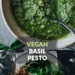 Easy super flavorful vegan pesto with basil and pistachio